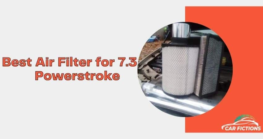 10 Best Air Filter For 7 3 Powerstroke In 2021 Buyer S Guide Car Fictions