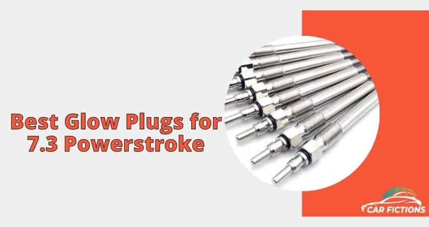 Best Glow Plugs for 7.3 Powerstroke